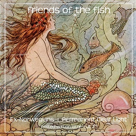 Ex Norwegian / Permanent Clear Light: Friends of the Fish (2015)