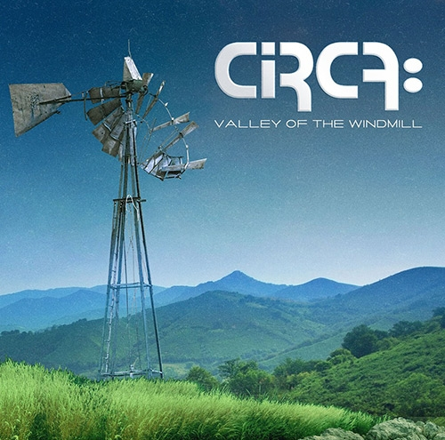 CIRCA: – Valley Of The Windmill (2016)