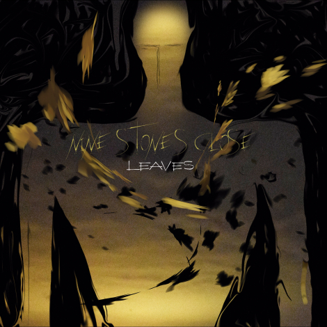 Nine Stones Close – Leaves (2016)