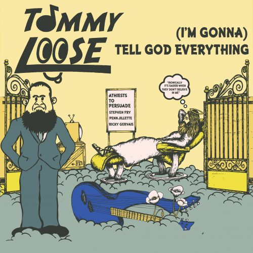 Tommy Loose: (I'm Gonna) Tell God Everything (2017)