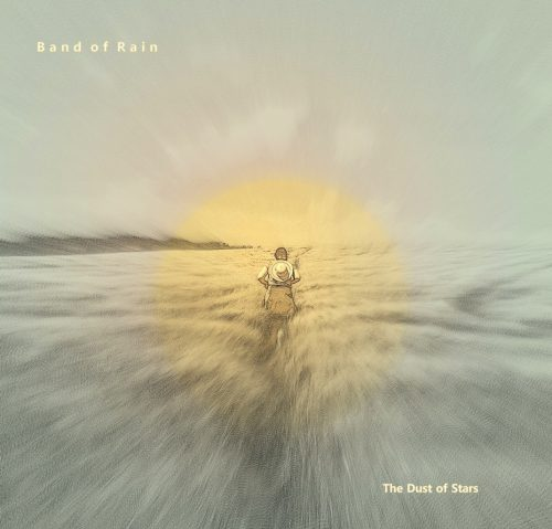 "Band of Rain release ""The Dust of Stars"""