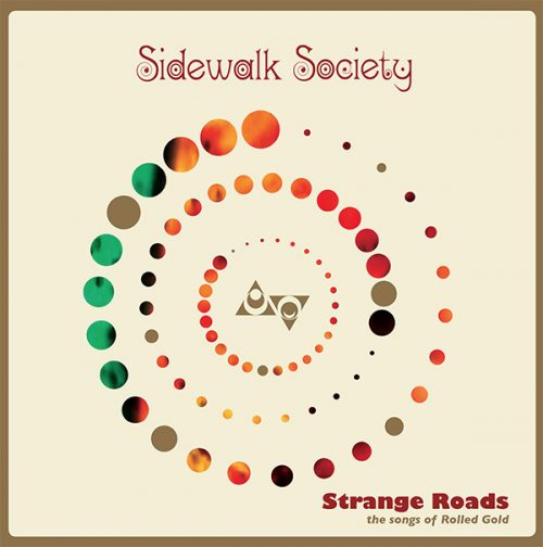 Sidewalk Society: Strange Roads – The Songs of Rolled Gold (2017)