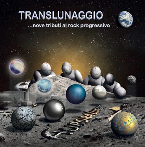 """Aurora Lunare release """"Translunaggio…nove tributi al rock progressivo"""""""