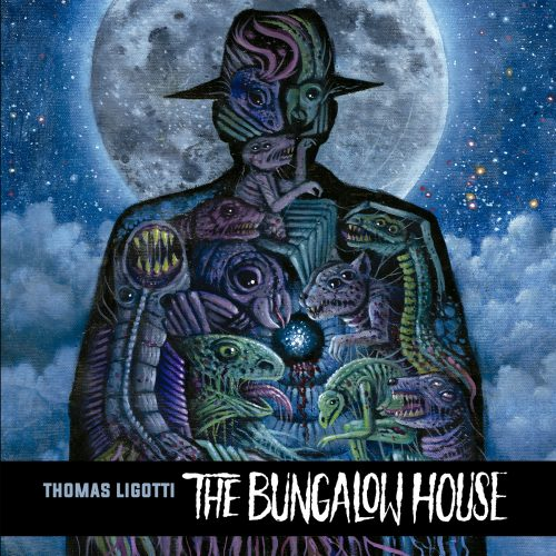 Thomas Ligotti: The Bungalow House (2018)