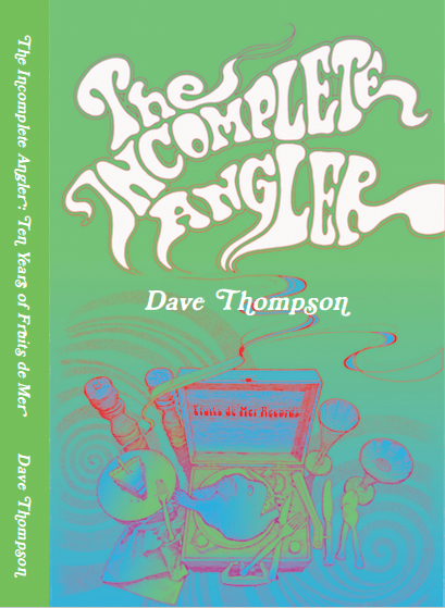 Dave Thompson: The Incomplete Angler (2018)