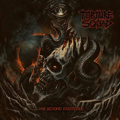 Torture Squad: Far Beyond Existence (2017)