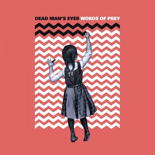 "Dead Man's Eyes set to release ""Words of Prey"""