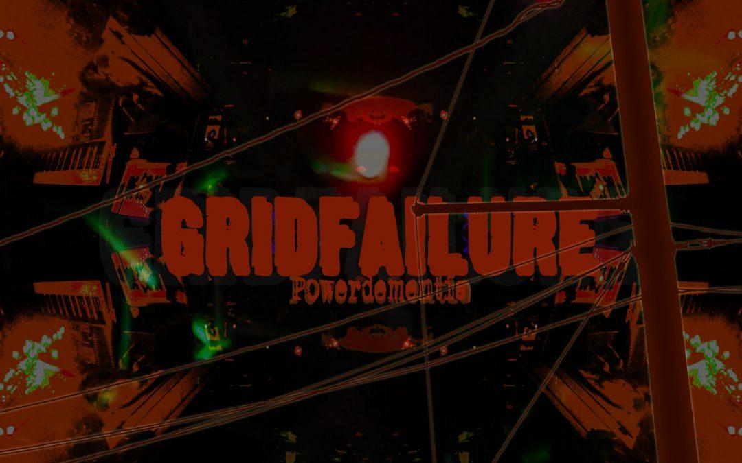 Gridfailure: Powerdementia (2018)