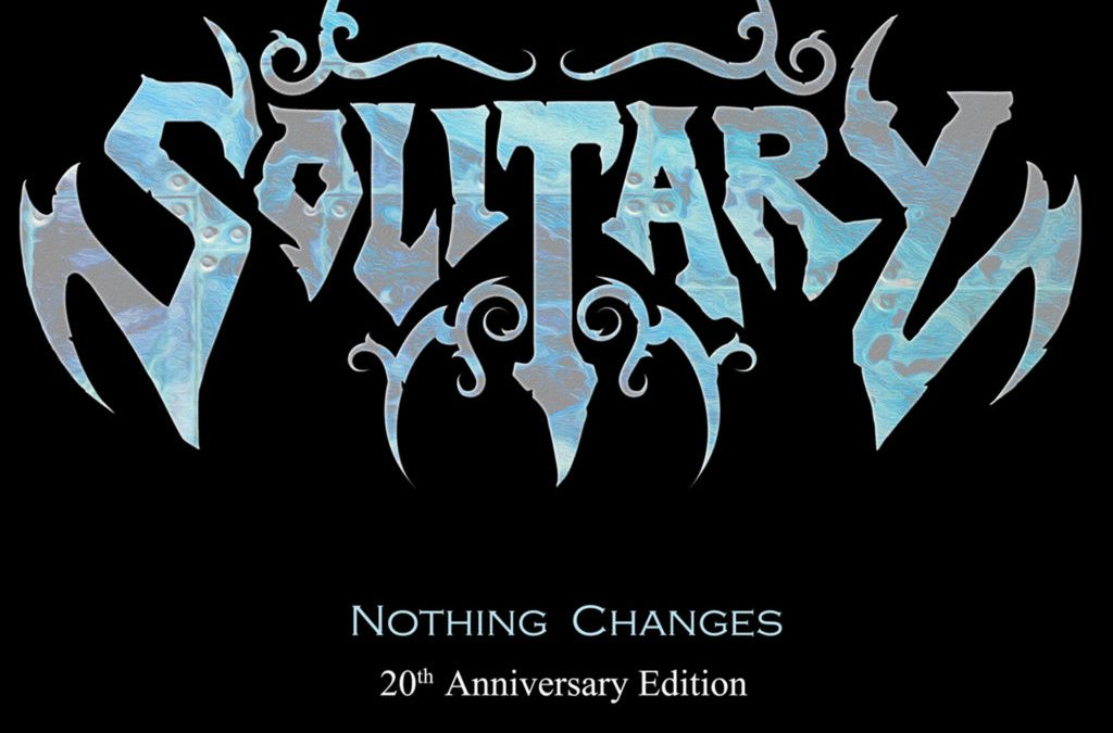 Solitary: Nothing Changes – 20th Anniversary Edition (2018)