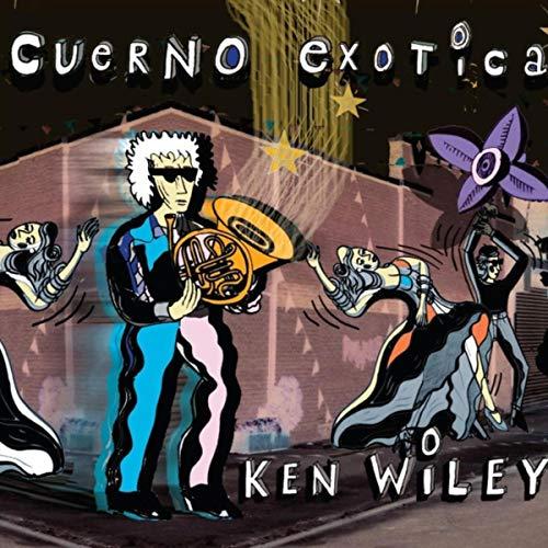 Ken Wiley: Cuerno Exotica (2018)