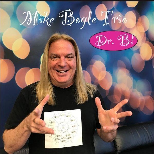 Mike Bogle Trio: Dr. B! (2018)