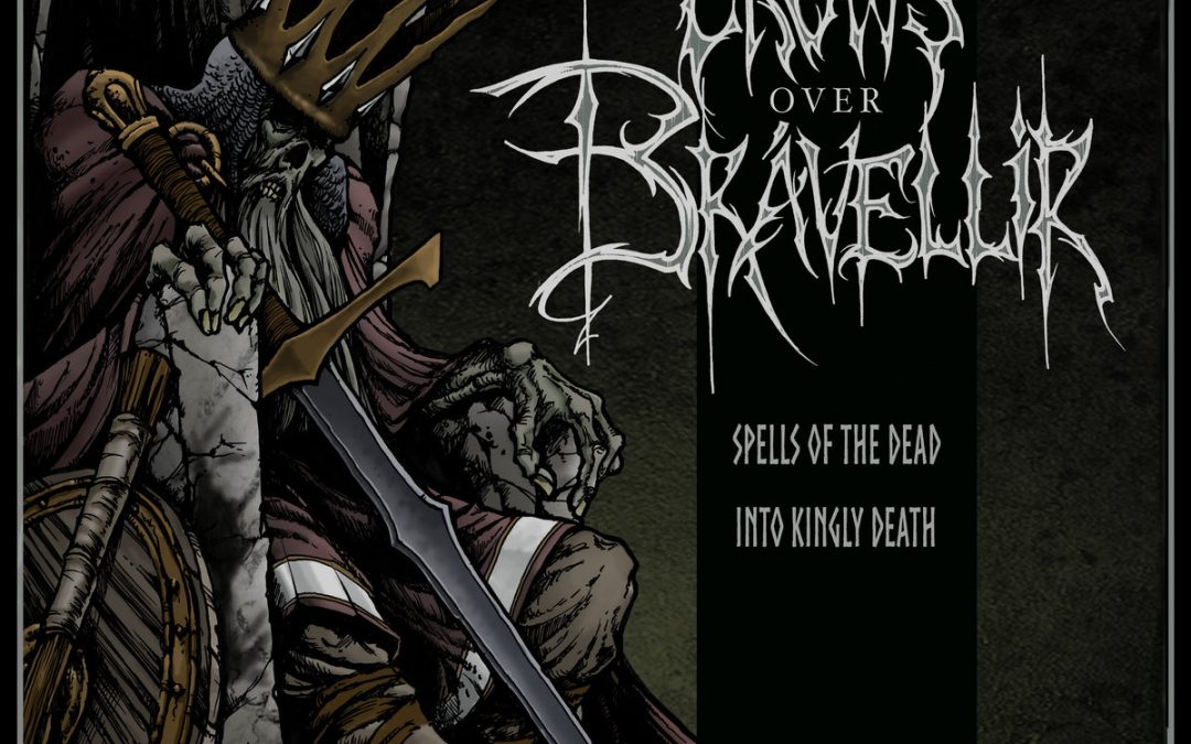 Crows Over Brávellir: Spells of the Dead / Into Kingly Death (2018)