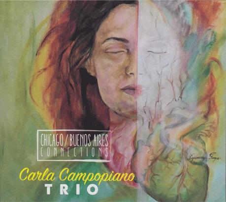Carla Campopiano Trio: Chicago-Buenos Aires Connections (2018)