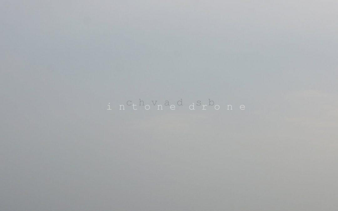 Chvad SB: Intone Drone (2018)