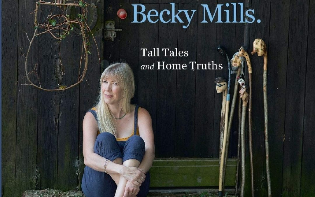 Becky Mills: Tall Tales and Home Truths (2019)