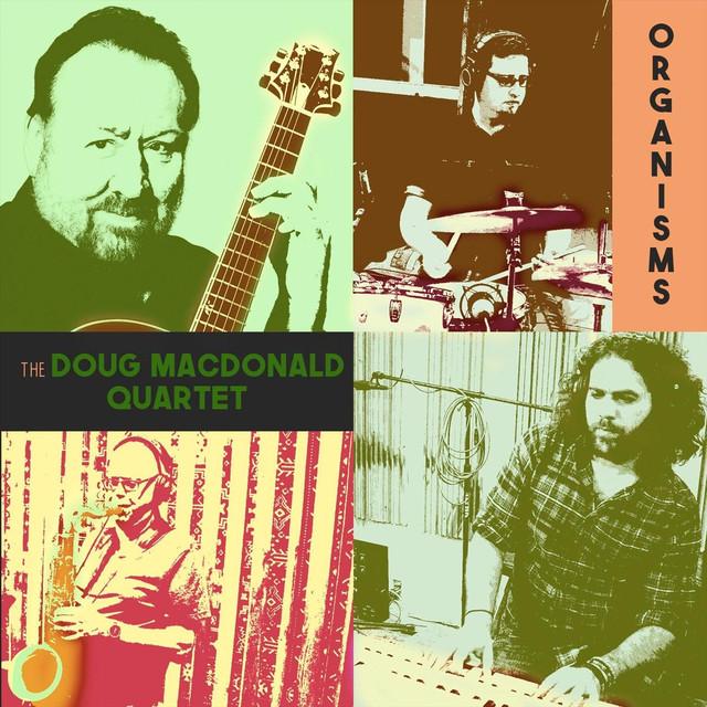 The Doug MacDonald Quartet: Organisms (2019)