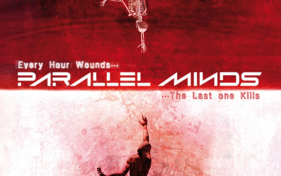 Parallel Minds: Every Hour Wounds… the Last One Kills (2019)