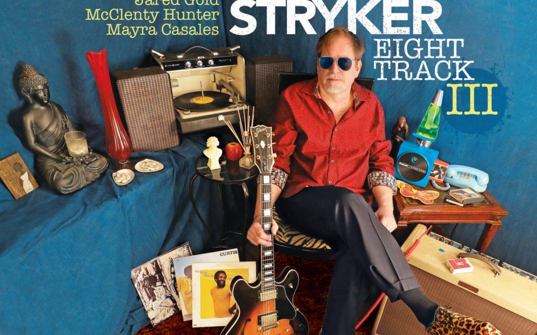 Dave Stryker: Eight Track III (2019)