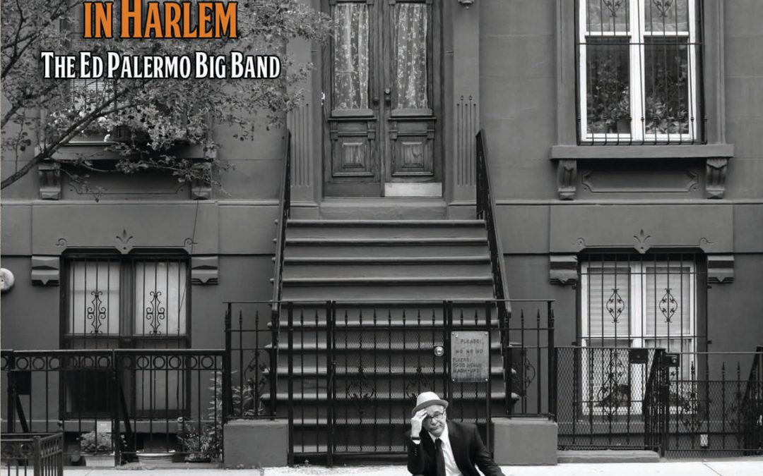 The Ed Palermo Big Band: A Lousy Day In Harlem (2019)