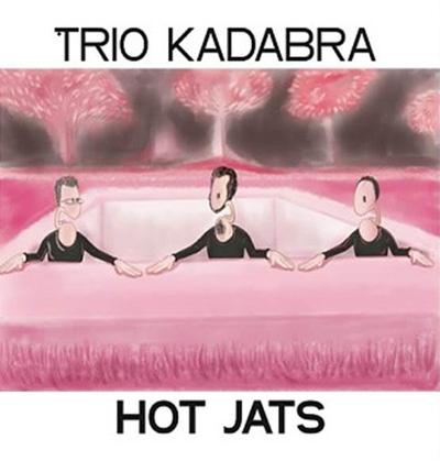 "Trio Kadabra release ""Hot Jats"""