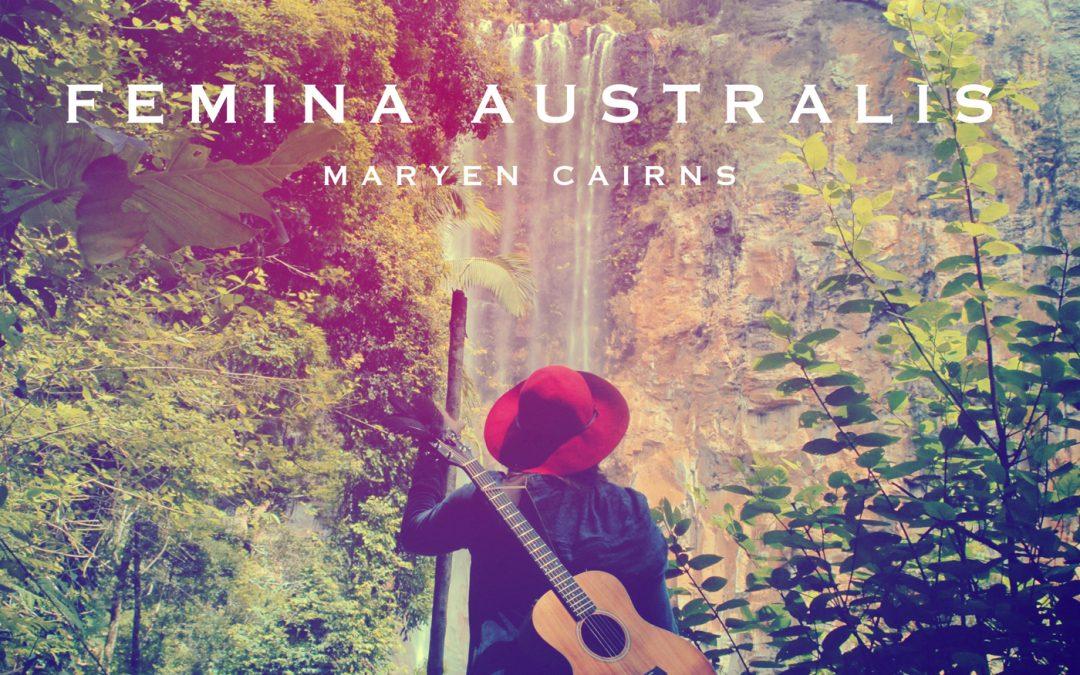 Maryen Cairns: Femina Australis (2016)