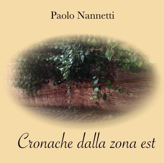"""Paolo Nannetti release """"Cronache Dalla Zona Est"""""""