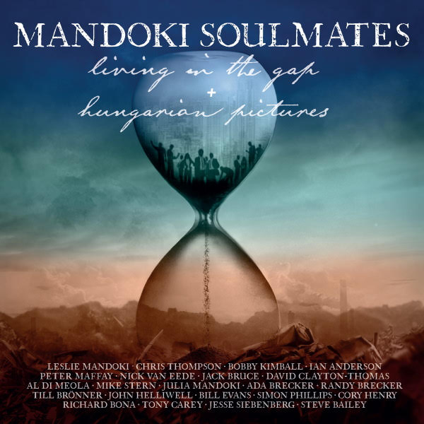 "Mandoki Soulmates release ""Living In The Gap + Hungarian Pictures"""
