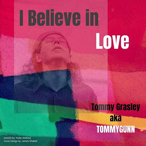 Tommygunn: I Believe in Love (2020)