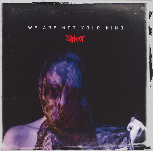 Slipknot: We Are Not Your Kind (2019)