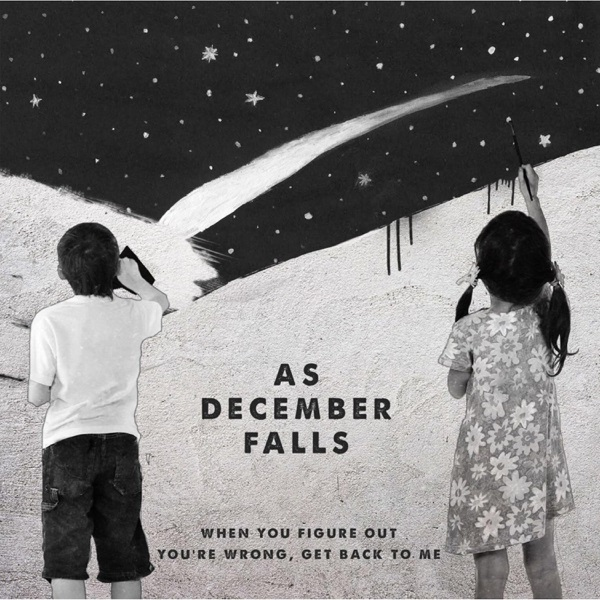 As December Falls: When You Figure Out You're Wrong, Get Back To Me (2016)