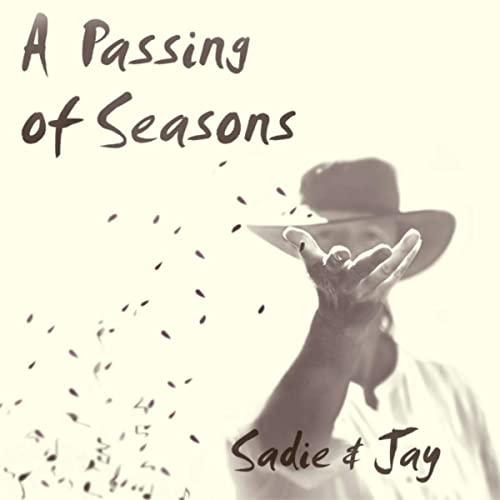 Sadie & Jay: A Passing of Seasons (2019)