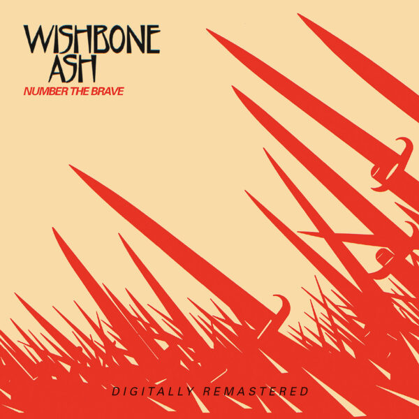 Wishbone Ash –'Number The Brave' (2021 Digital Reissue of 1981 Recording )