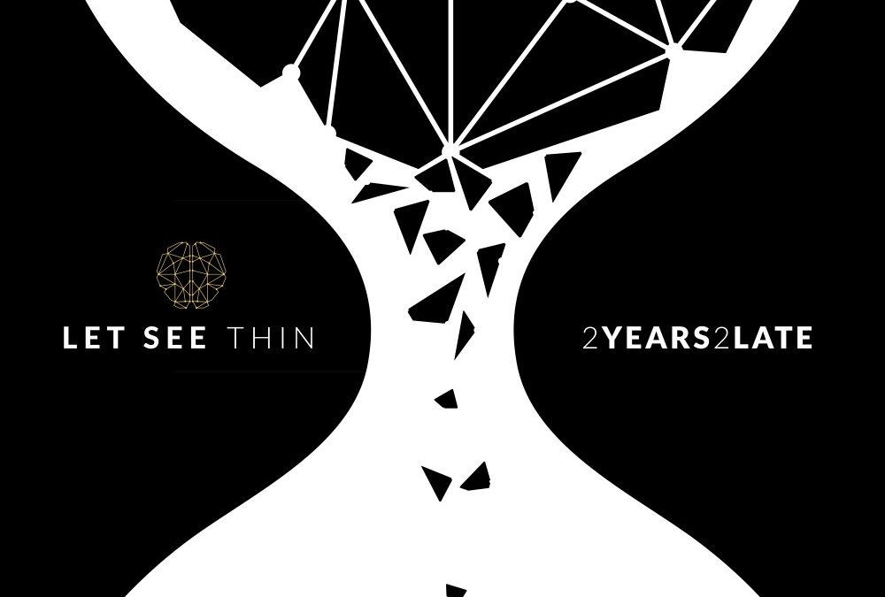 Let See Thin –2 Years 2 Late (2021)