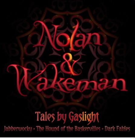 """OLIVER WAKEMAN and CLIVE NOLAN Announce """"Tales By Gaslight"""" 3CD Box Set includes re-issues of """"Jabberwocky"""" & """"The Hound of The Baskervilles"""""""