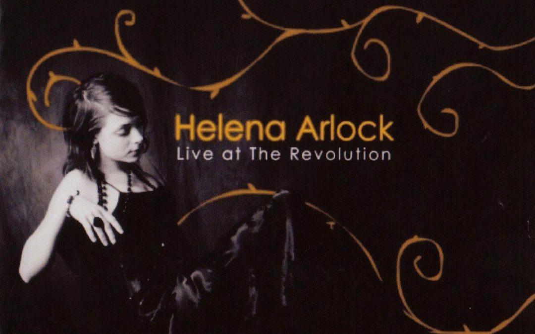 Helena Arlock: Live At The Revolution (2020)