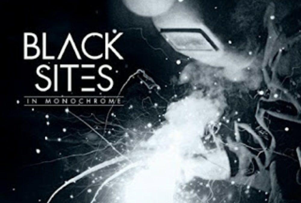 Black Sites -In Monochrome (2017)