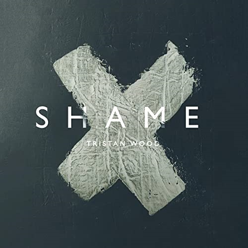 Tristan Wood: Shame (2021)