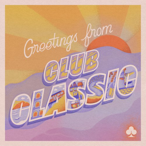 Club Classic: Greetings From Club Classic (2021)