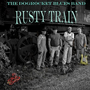 The DogRocket Blues Band – Rusty Train (2021)
