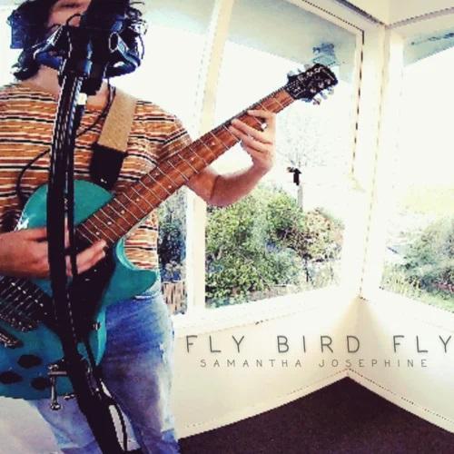 Samantha Josephine: Fly Bird Fly (2021)