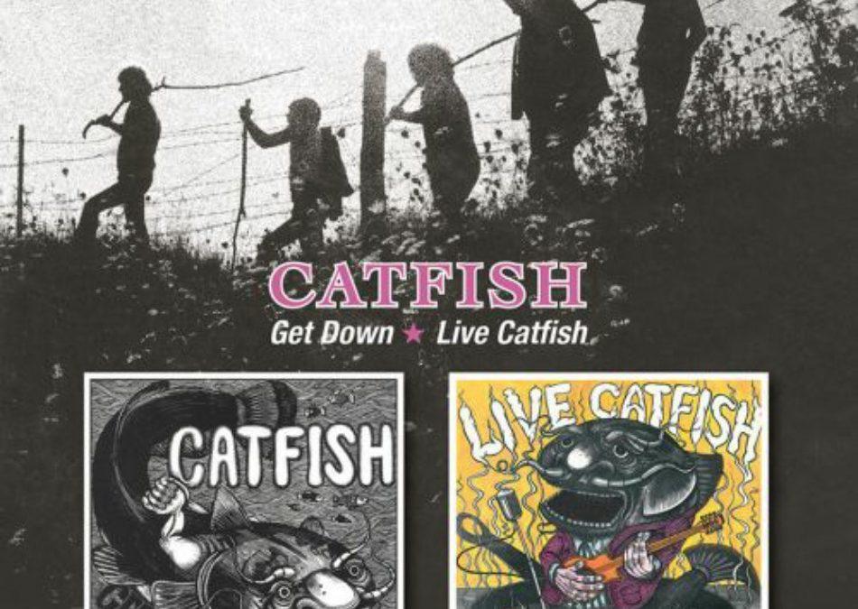 Catfish –Get Down / Catfish Live